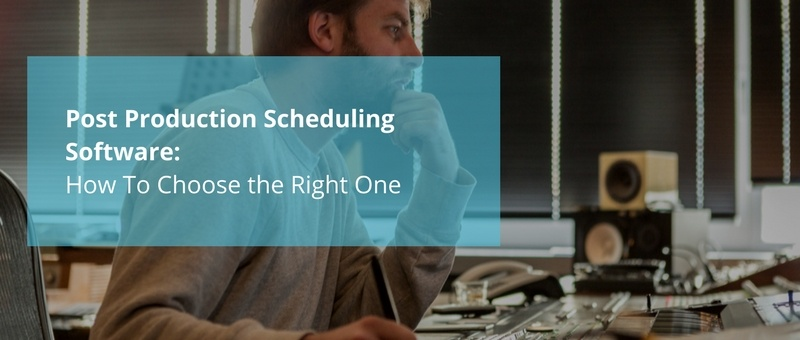 Post Production Scheduling Software How To Choose the Right One